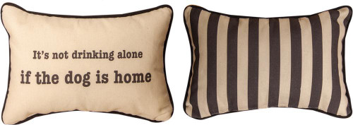 IT IS NOT DRINKING ALONE .... PILLOW