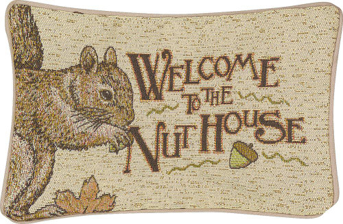 WELCOME TO THE NUT HOUSE ....  PILLOW