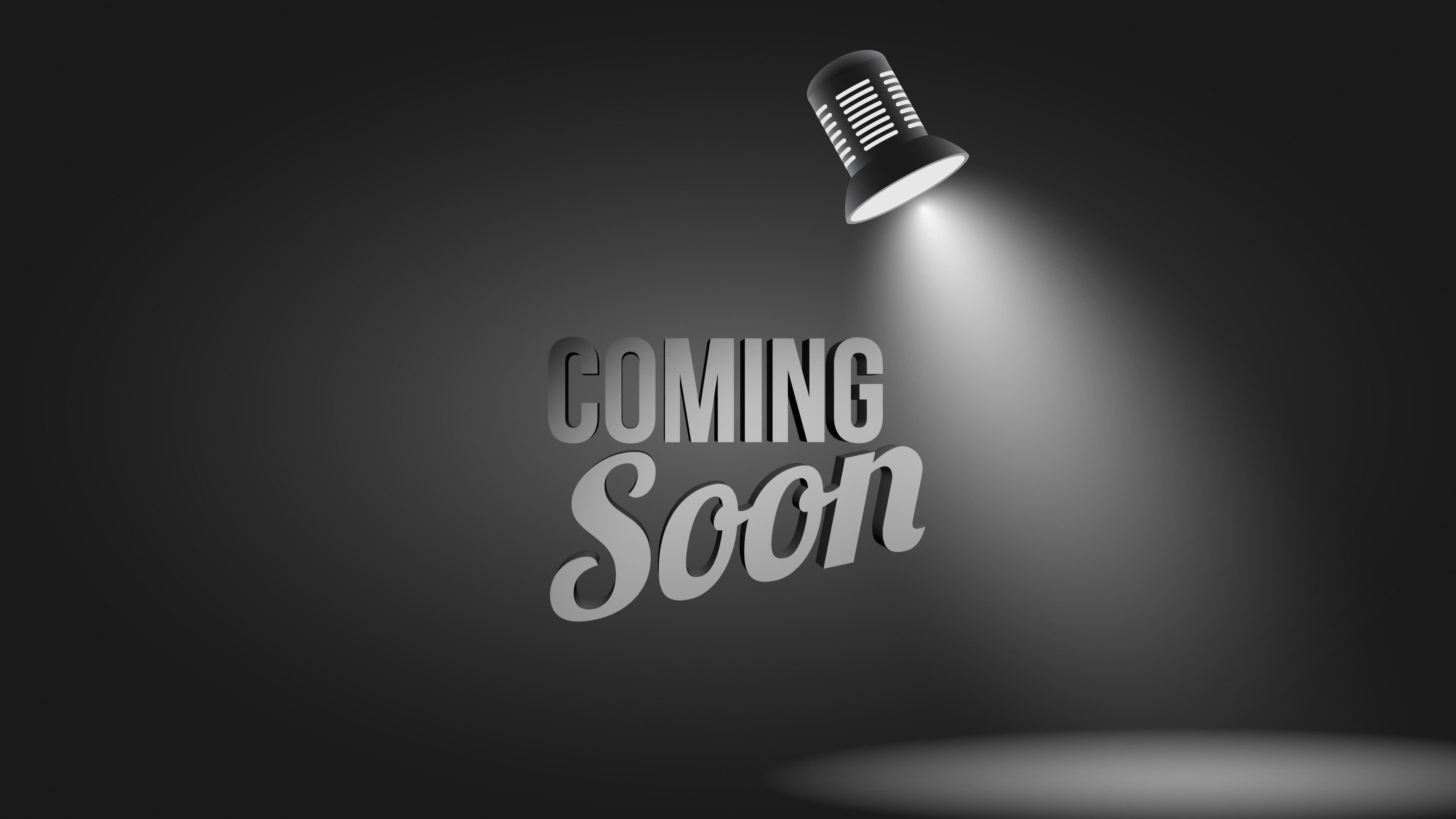 coming-soon-cdd1f55b4b23f44b4a3ef98cadbbab75.jpg