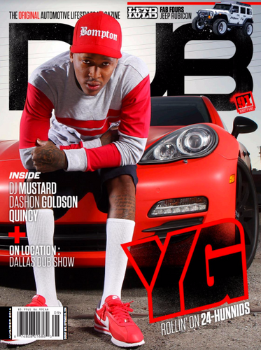 DUB Magazine Issue 91 featuring YG, DJ Mustard, Dashon Goldson, Quincy, Phantom King & 2014 DUB Show Tour : Dallas!