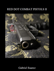 RED DOT COMBAT PISTOLS II - A Book By Gabe Suarez