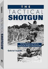 SUAREZ LEGACY SERIES: TACTICAL SHOTGUN BOOK
