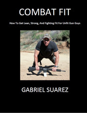 COMBAT FIT - NEW BOOK BY GABRIEL SUAREZ