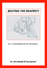 Beating The Reaper !! -  Vol 1 - Trauma Medicine For The CCW Operator