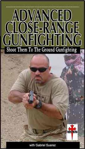 ADVANCED CLOSE RANGE GUNFIGHTING DVD by Gabriel Suarez