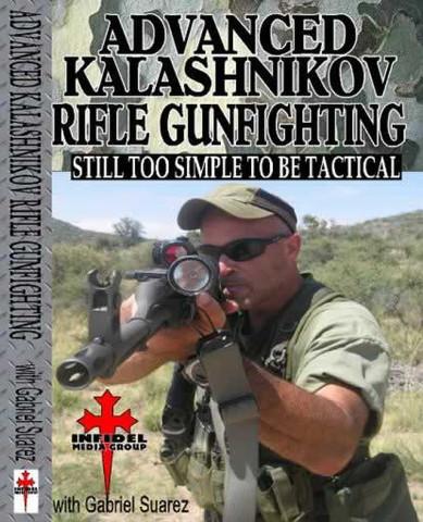 ADVANCED KALASHNIKOV RIFLE GUNFIGHTING DVD by Gabriel Suarez