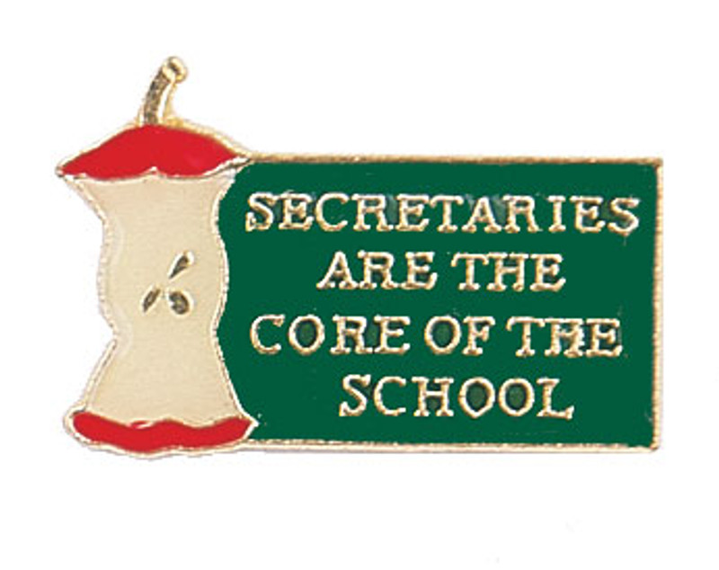 Secretaries are the Core of the School Lapel Pin