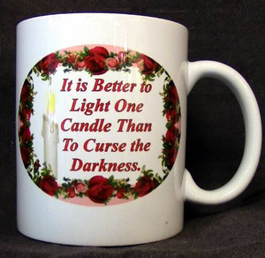 """Cup of Wisdom Candle - """"It is Better to Light One Candle Than To Curse the Darkness."""""""