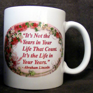 """Cup of Wisdom Candle - """"It's Not the  Years in Your  Life That Count. It's the Life in Your Years."""""""