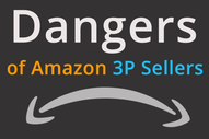 Dangers of Amazon 3P Sellers