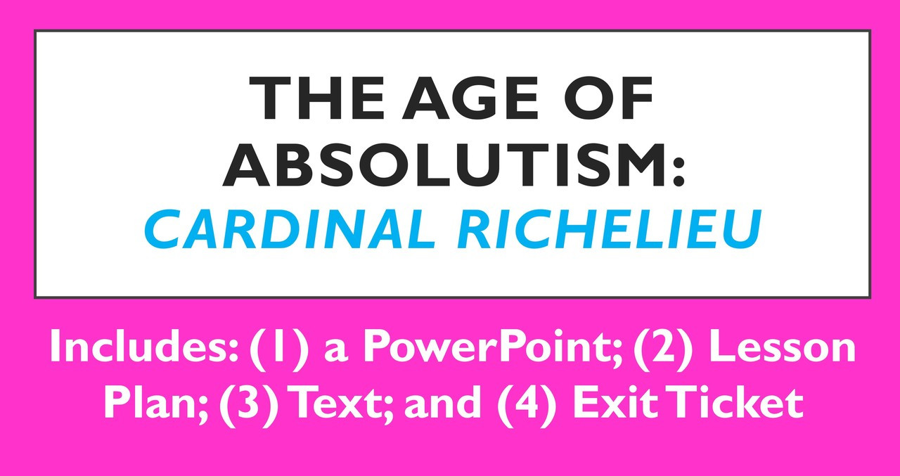 Age Of Absolutism Cardinal Richelieu Amped Up Learning