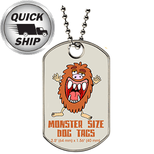 A custom monster dog tag with a color printed monster on a large grey dog tag. It has the dimensions of 2.5