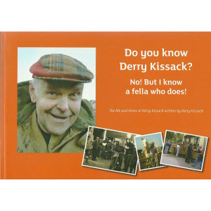 Do You Know Derry Kissack? No But I Know a Fella Who Does