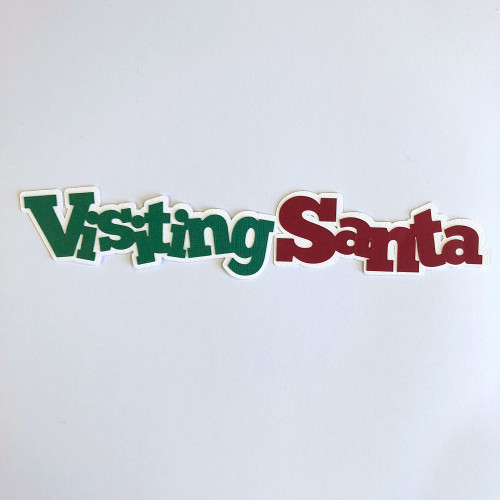 Scrapbooks From The Heart Diecut Title: Visiting Santa