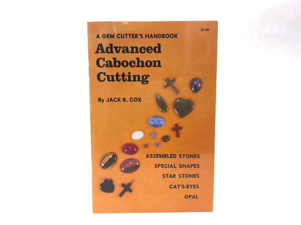 Advanced Cabochon Cutting