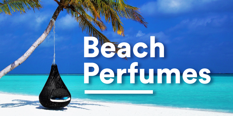 Best wearable Beach Perfumes for the Vacations of Summer & Spring