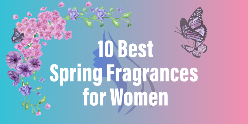 10 Best Spring Fragrances for Women to Wear in 2018