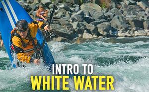 INTRO TO WHITE WATER KAYAKING