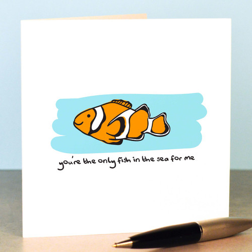 You're the only fish for me Card
