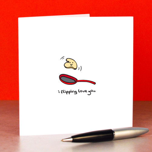I flipping love you Card