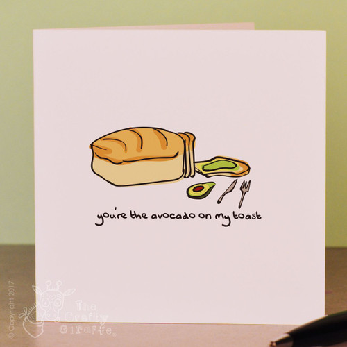 You're the avocado on my toast Card