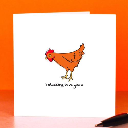I clucking love you Card