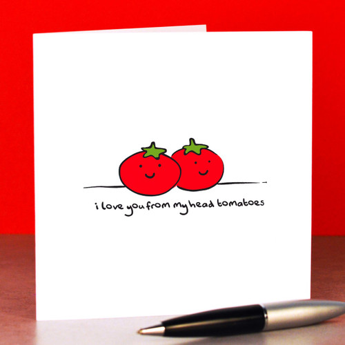 I love you from my head tomatoes Card