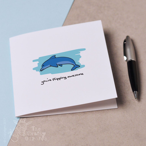 You're flipping awesome - dolphin Card