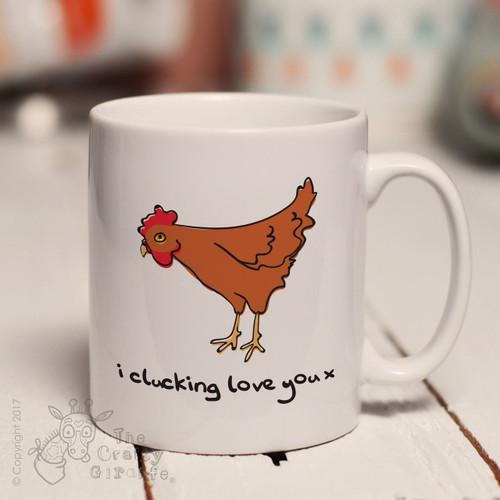 I clucking love you mug