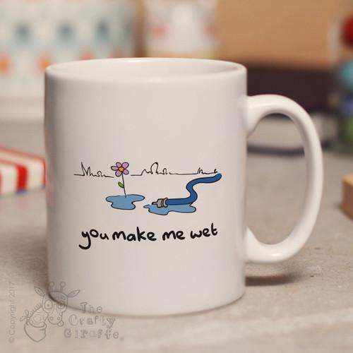 You make me wet mug