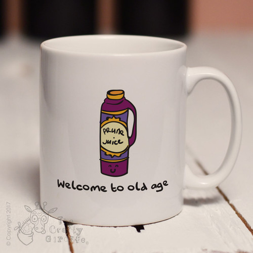 Welcome to old age prune juice mug