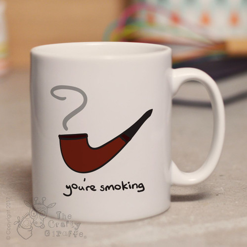 You're smoking mug