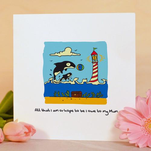 All that I am or hope to be I owe to my Mum Card