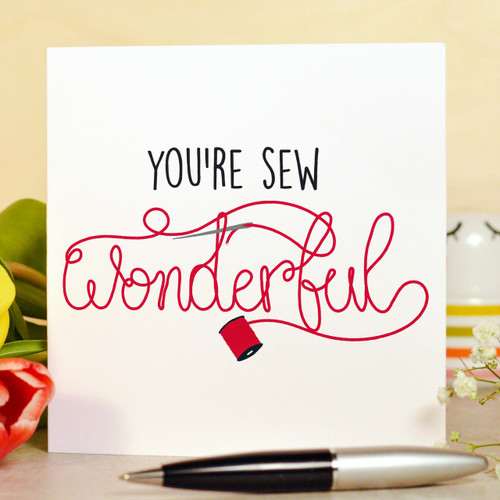 You're sew wonderful Card