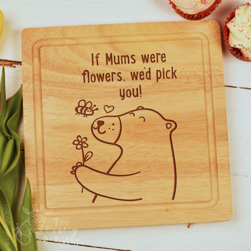 Personalised - If Mums were flowers we'd pick you board