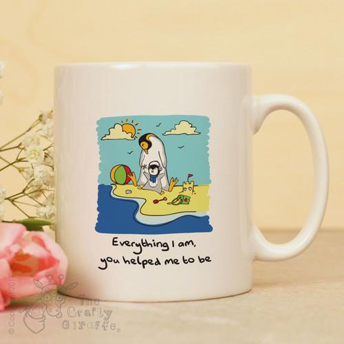 Everything I am, you helped me to be mug