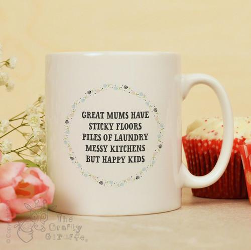 Great Mums have sticky floors mug