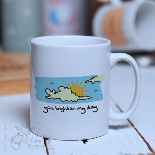 You brighten my day mug