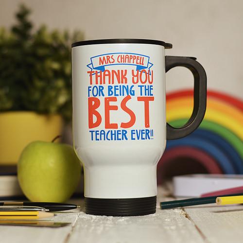 Personalised Best Teacher Ever Travel Mug