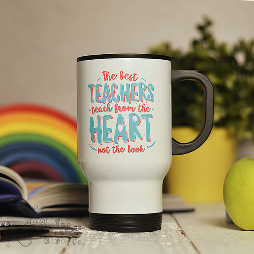 Personalised The best teachers teach from the heart Travel Mug