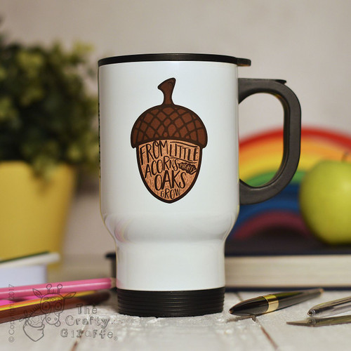 Personalised From little acorns mighty oaks grow Travel Mug