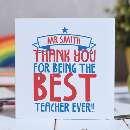 Personalised Best Teacher Ever Card