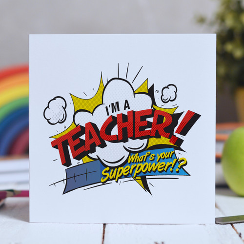 I'm a teacher what's your superpower? Card