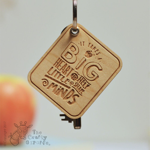 It takes a big heart to help shape little minds Keyring