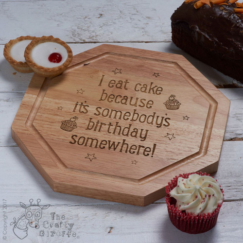 I eat cake because Board