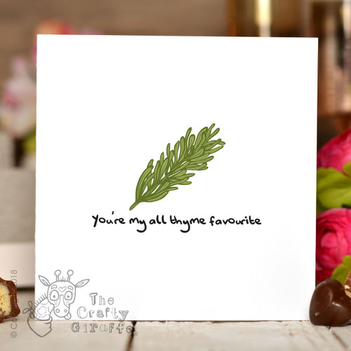 You're my all thyme favourite Card