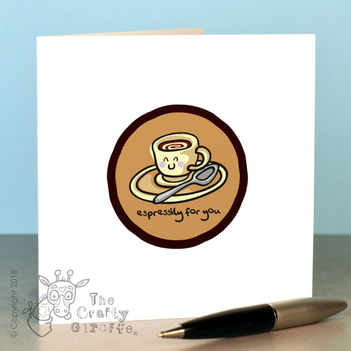 Espressily for you Card