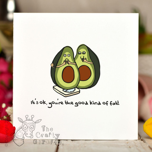 It's ok you're the good kind of fat Card