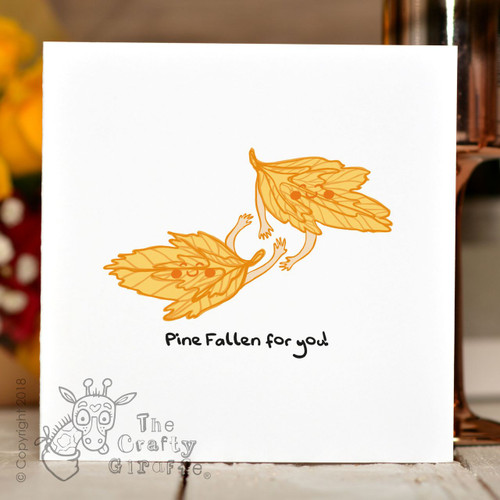 Pine fallen for you! Card