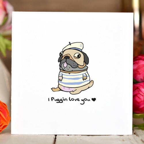 I puggin love you Card